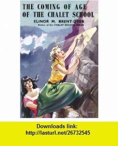 The Coming of Age of the Chalet School - No.39 (9781847450289) Elinor M. Brent-Dyer, Dorothy Brook, Carol Allen, Helen Barber , ISBN-10: 1847450288  , ISBN-13: 978-1847450289 ,  , tutorials , pdf , ebook , torrent , downloads , rapidshare , filesonic , hotfile , megaupload , fileserve