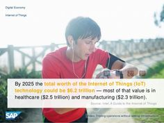 By 2025 the total worth of the Internet of Things (IoT) technology could be $6.2 trillion
