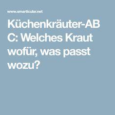 Küchenkräuter-ABC: Welches Kraut wofür, was passt wozu?