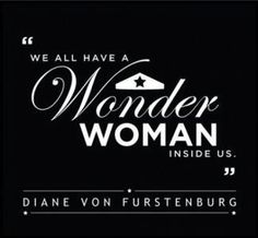 We all have a Wonder Women inside us - inspirational quote Great Quotes, Quotes To Live By, Me Quotes, Inspirational Quotes, Motivational, Smart Quotes, Famous Quotes, Wonder Woman Quotes, Wonder Woman Shirt
