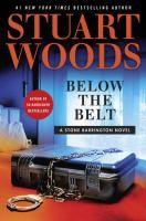 Below the Belt by Stuart Woods. On NYT list 1/22/17. 1st week on the list.