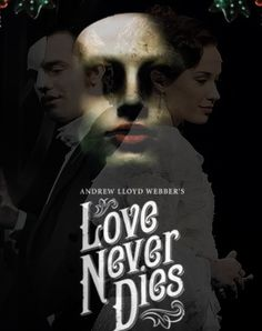 Love Never Dies. Ramin Karimloo and Sierra Boggess.