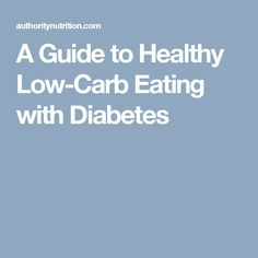 A Guide to Healthy Low-Carb Eating with Diabetes