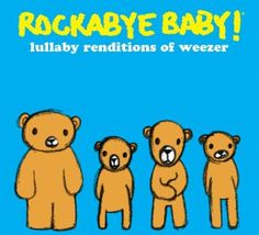 Rockabye Baby! Music in the Classroom