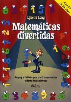Este libro contiene numerosos ejercicios y actividades que invitan a practicar las matemáticas de forma divertida. Dividido en siete apartados dedicados a un catálogo muy completo de temas (cálculo, medidas, problemas de lógica y teoría de conjuntos, porcentajes, distancias, álgebra y geometría y gráficas), constituye una entretenida y práctica propuesta... Math Tools, Teacher Tools, Teaching Spanish, Teaching Math, Math Games, Math Activities, Algebra, Preschool Education, Math Humor