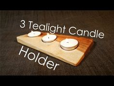 Making Another Style Of Tealight Candle Holder
