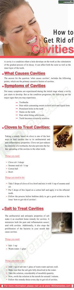 AWESOME, extensive list of natural ways to cure & prevent cavities  We now come to the important aspect of how to get rid of cavities naturally. It is imperative that you promptly treat the cavities in teeth to avoid the risk of losing the tooth/teeth.