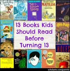 13 books every kid should read before age 13.
