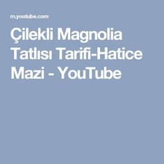 Çilekli Magnolia Tatlısı Tarifi-Hatice Mazi - YouTube