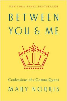 Between You & Me- Confessions of a Comma Queen http://www.bookscrolling.com/the-best-biography-memoir-books-of-2015-a-year-end-list-aggregation/