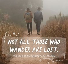 Not all those who wander are lost. | Best Book Quotes of All Time