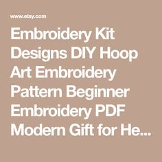Embroidery Kit Designs DIY Hoop Art Embroidery Pattern Beginner Embroidery PDF Modern Gift for Her Beginner Wall Art Hoffelt and Hooper