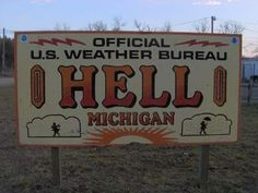 The Short History of Hell, Michigan. Hell was first settled in 1838 by George Reeves and his family. George had a wife and 7 daughters – no reason to call it Hell yet… George built a mill and a general store on the banks of a river that is now known as Hell Creek… The mill would grind the local farmers grain into flour; George also ran a whiskey still, so a lot of times the first 7-10 bushels of grain became moonshine. In turn, horses would come home without riders,...