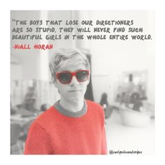 """Another great quote from Niall Horan!!! Goodness this boy is just amazing! I love him <3 <<< also another great quote is """"HAHAHAHAHAHAHHAHAHAHAHAHA"""" -Niall Horan... it really speaks to me"""