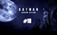 Batman Arkham Asylum PC ITA #18 - Let's the Party Begins! - FINALE
