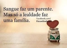 família é tudo. nossa maior riqueza.