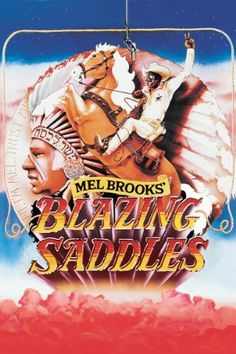 Blazing Saddles - Mel Brooks is a master of comedy!