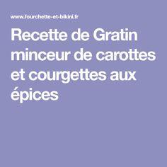 Recette de Gratin minceur de carottes et courgettes aux épices