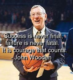 Coach John Wooden, born in Hall, Indiana. One of the greatest basketball coaches ever. His career is most associated with UCLA where now another Indiana legend by the name of Steve Alford coaches basketball. Coach Quotes, Mom Quotes, Quotes For Kids, Famous Quotes, Great Quotes, Quotes To Live By, People Quotes, Funny Quotes, Positive Quotes