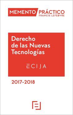 Memento práctico : derecho de las nuevas tecnologías : 2017-2018