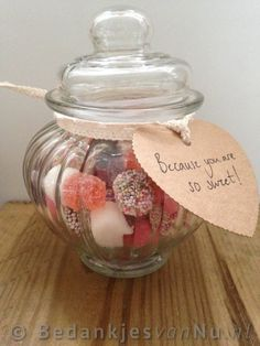 Juffen en Meesters : 'Because you are so sweet' Kids Birthday Presents, Birthday Sweets, Thank You Gifts, Love Gifts, Funny Presents, Jar Gifts, Homemade Gifts, Teacher Gifts, Diy And Crafts