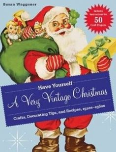 Stille nacht holy night christmas truce in the trenches of wwi have yourself a very vintage christmas crafts decorating tips and recipes 1920s 1960s free download by susan waggoner isbn 9781584799238 with booksbob fandeluxe PDF