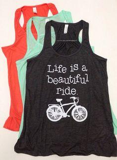 Life Is A Beautiful Ride long, flowy tank. Triathlon Fitness Apparel. Spinning Class Tank. Cute Workout Clothes. Biking Tank. Spin Class.