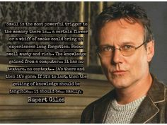 My FAVORITE quote from Buffy the Vampire Slayer. Rupert Giles, played by Anthony Stewart Head, is the best librarian of all time! I want to be like him someday =)
