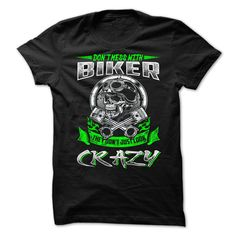 Dont Mess With Biker They Don't Just Look Crazy T-Shirts, Hoodies. Get It Now ==> https://www.sunfrog.com/LifeStyle/Dont-Mess-With-Biker-They-Dont-Just-Look-Crazy.html?id=41382