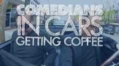 Comedians in Cars Getting Coffee.  Great series