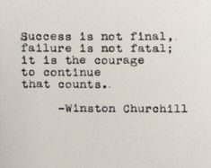Winston Churchill Success Quote Typed on Typewriter - Sprüche - Zitate Quotable Quotes, Wisdom Quotes, Words Quotes, Quotes To Live By, Fallen For You Quotes, Shame Quotes, Sayings, Selfless Quotes, Change Your Life Quotes