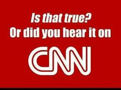 Also known as the Communist News Network!!!! Lol