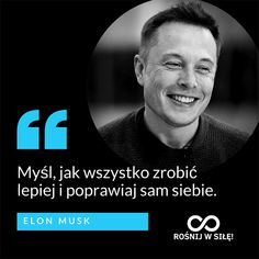 """""""Myśl, jak wszystko zrobić lepiej i poprawiaj sam siebie"""". - Elon Musk #rosnijwsile #rozwój #motywacja #sukces #inspiracja #sentencje #myśli #aforyzmy #quotes #cytaty Life Motivation, Poetry Quotes, Self Development, Motto, Sentences, Resume, Mindfulness, Inspirational Quotes, Marketing"""