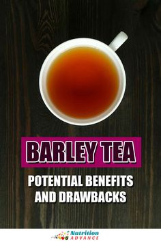 What is barley tea and what potential benefits and drawbacks does it have? Here is a complete guide. #barleytea #barley #tea #drinks #nutrition