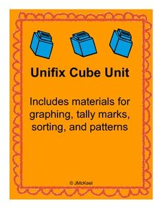 $5.00 (For a limited time)This unifix cube themed unit includes sections that focus on: graphing, tally marks, greater than/less than/equal to, sorting and patterns.