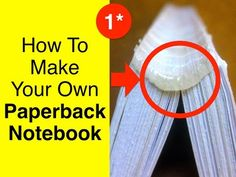 DIY Perfect Bookbinding Tutorial How to make your own Paperback Notebook...