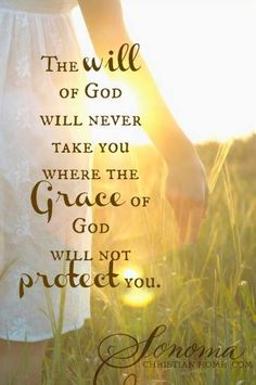 Grace: so true, even when that protection isn't what you expected, but knowing God is still in control.