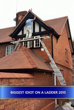 The biggest idiot on a ladder... Every year the Ladder Association runs a photo competition to find a photo of the biggest idiot on a ladder, and here is the 2015 winner.