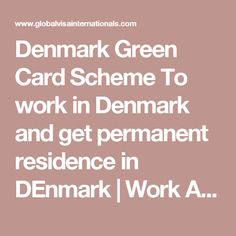 Denmark Green Card Scheme To work in Denmark and get permanent residence in DEnmark | Work Abroad Consultants -70222 13466