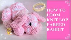 Knitting Loom Dolls, Loom Knitting Stitches, Knifty Knitter, Loom Knitting Projects, Yarn Projects, Knitted Dolls, Baby Knitting, Cross Stitches, Loom Animals