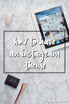 Take A Polaroid - How To Have an Instagram Theme - Take A Polaroid