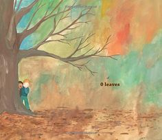 From Zero Is the Leaves on the Tree, by Betsy Franco, illustrated by Shino Arihara