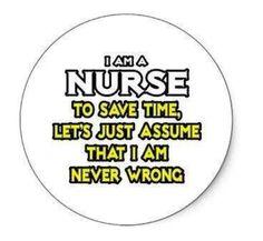 Always right! Nursing humor!