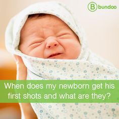 What is a newborn's first vaccination, and when will they get it?
