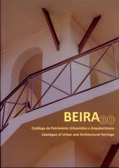 Beira : catálogo de patrimonio urbanístico e arquitectónico = catalogue of urban and architectural heiritage / [coordenação geral, Luís Lage, Júlio Carrilho]. Signatura:   71 Africa Mozambique Beira BER  Na biblioteca: http://kmelot.biblioteca.udc.es/record=b1541050~S1*gag