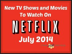 Netflix New July 2014 Netflix Instant Streaming: New TV Shows and Movies in JULY 2014