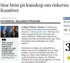 """#Wijkman och #Rockstrom: """"Stor brist om riskerna framöver"""" http://www.svd.se/opinion/brannpunkt/stor-brist-pa-kunskap-om-riskerna-framover_7752820.svd Se även """"Bankrupting Nature""""- seminarium med Johan Rockström och Anders Wijkman http://www.gu.se/omuniversitetet/aktuellt/kalendarium-detalj/?eventId=1780647388 . Se även en timma med Wijkman http://youtu.be/XNcD9wjRB2M . #miljoutmaningen"""