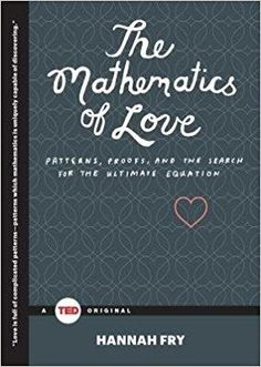 Télécharger [(The Mathematics of Love: Patterns, Proofs, and the Search for the Ultimate Equation)] [Author: Hannah Fry] published on (February, 2015) Gratuit