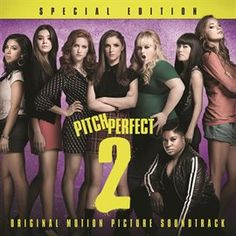 Pitch Perfect 2 - Special Edition (Original Motion Picture Soundtrack) / Various Artists