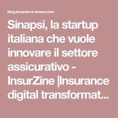 Sinapsi, la startup italiana che vuole innovare il settore assicurativo - InsurZine |Insurance digital transformation